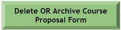 Delete OR Archive Course Proposal Form