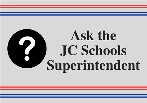 Ask the JC Schools Superintendent